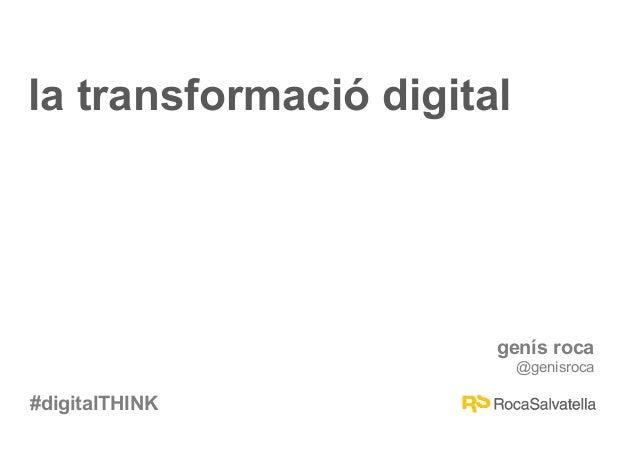 2014 05-14 digital think esade gr - sant cugat