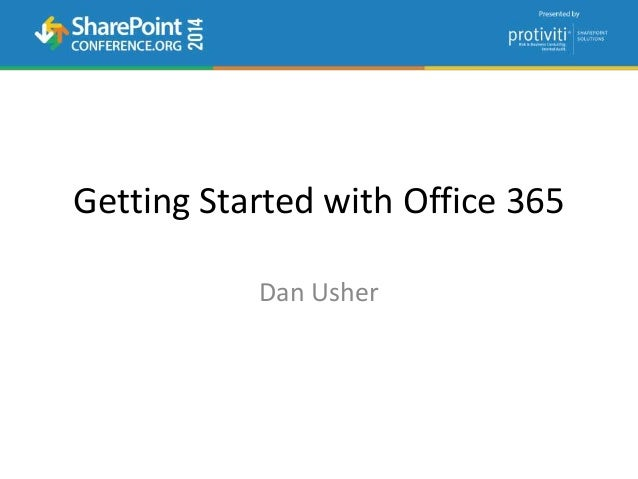 Getting Started with Office 365 Dan Usher