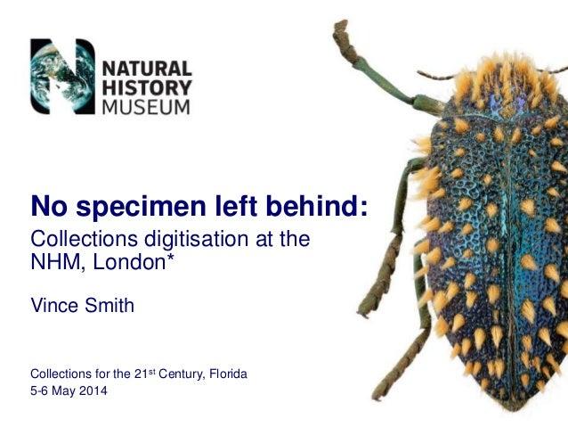 No specimen left behind:  Collections digitisation at the NHM, London*