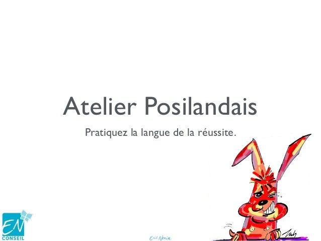 Atelier Posilandais Pratiquez la langue de la réussite.
