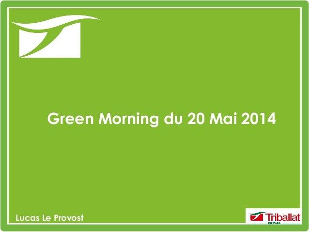 Green Morning du 20 Mai 2014 Lucas Le Provost