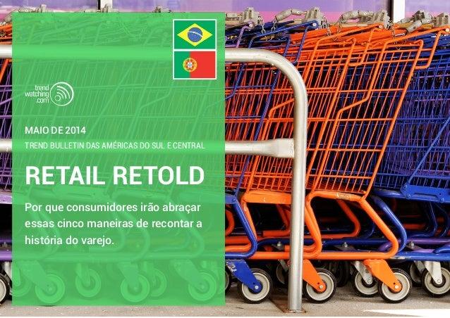 RETAIL RETOLD Trend Bulletin das Américas do Sul e Central Por que consumidores irão abraçar essas cinco maneiras de recon...