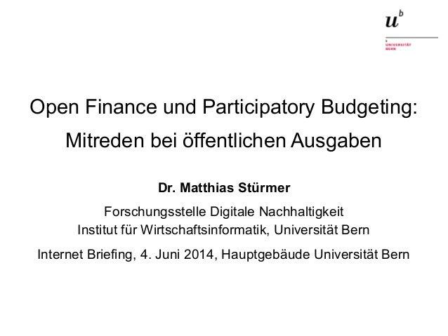 Open Finance und Participatory Budgeting:Mitreden bei öffentlichen Ausgaben4. Juni 2014 1 Open Finance und Participatory B...