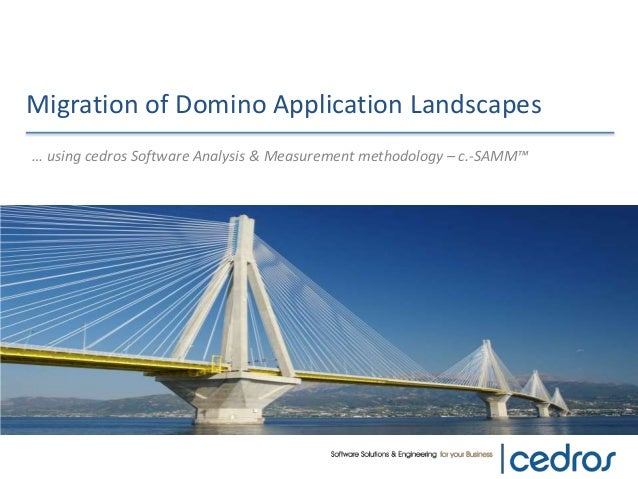 Migration of Domino Application Landscapes  … using cedros Software Analysis & Measurement methodology – c.-SAMM™