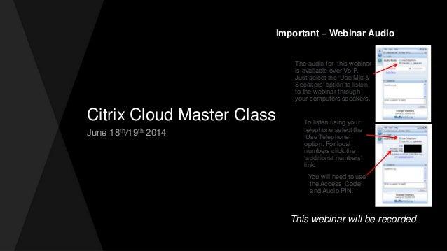 Citrix Cloud Master Class June 2014