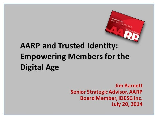 CIS14: NSTIC: AARP and Trusted Identity: Empowering Members for the Digital Age