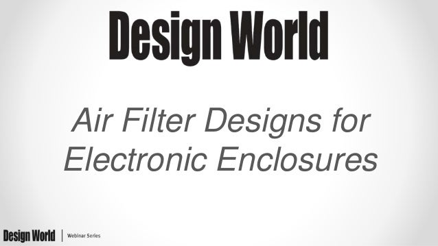 Air Filter Designs for Electronic Enclosures