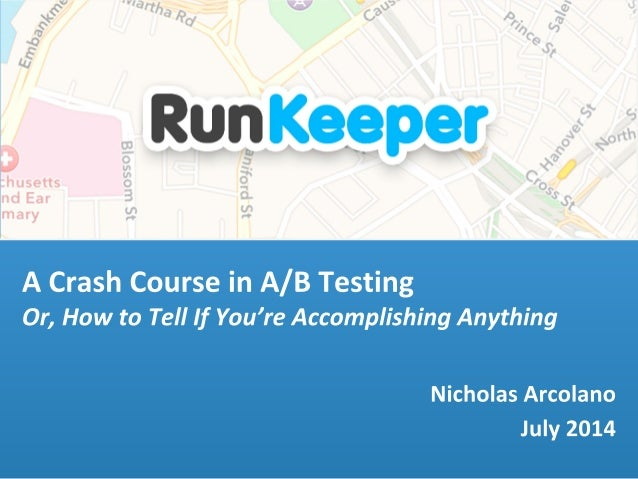 A Crash Course in A/B Testing: Or, How to Tell If You're Accomplishing Anything