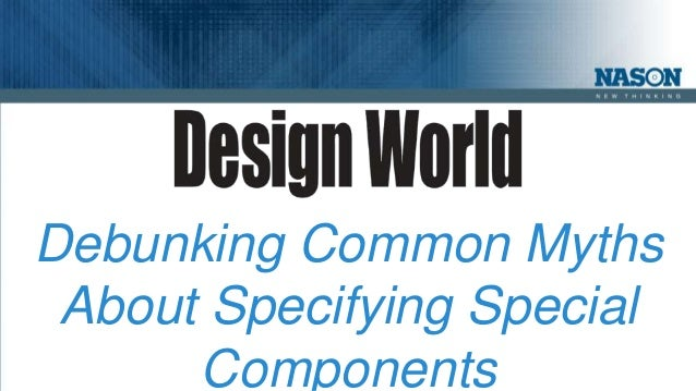 Wonderful Debunking Common Myths About Specifying Special Components