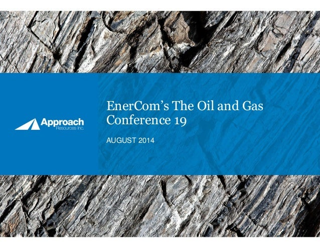 EnerCom's The Oil and Gas Conference 19 AUGUST 2014