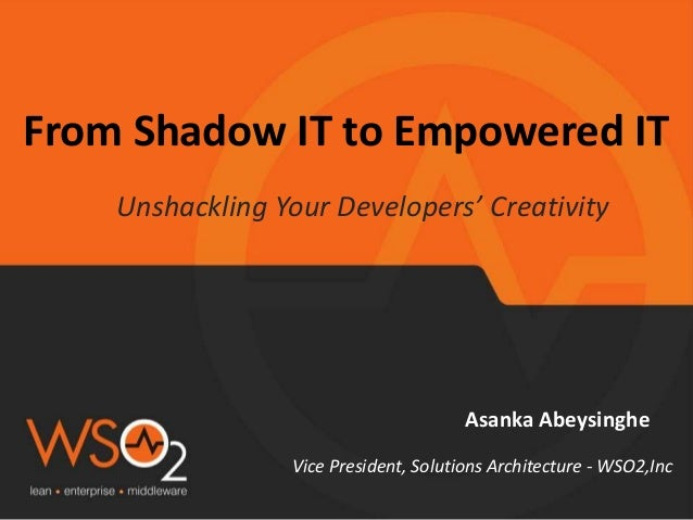 from shadow IT to empowered IT-asanka 2014 08-gartner catalyst