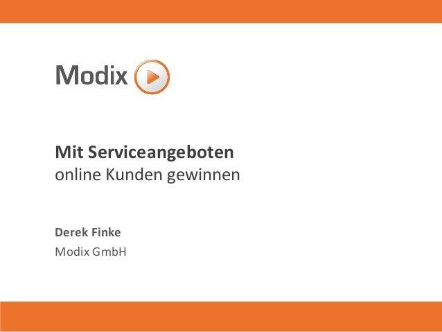 Mit Serviceangeboten online Kunden gewinnen  Derek Finke  Modix GmbH