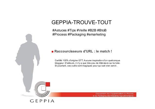 GEPPIA-TROUVE-TOUT ■ Raccourcisseurs d'URL : le match ! #Astuces #Tips #Veille #B2B #BtoB #Process #Packaging #emarketing ...