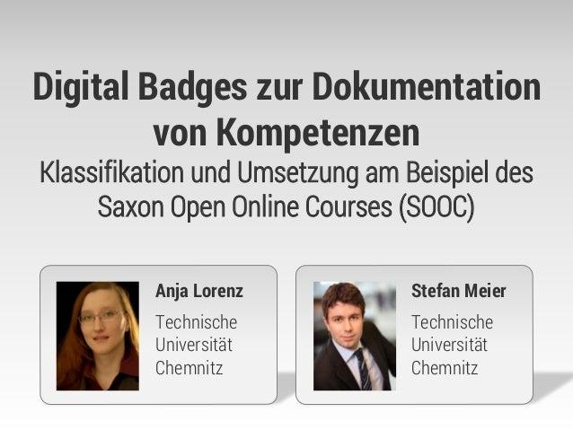 Digital Badges zur Dokumentation von Kompetenzen Klassifikation und Umsetzung am Beispiel des Saxon Open Online Courses (S...