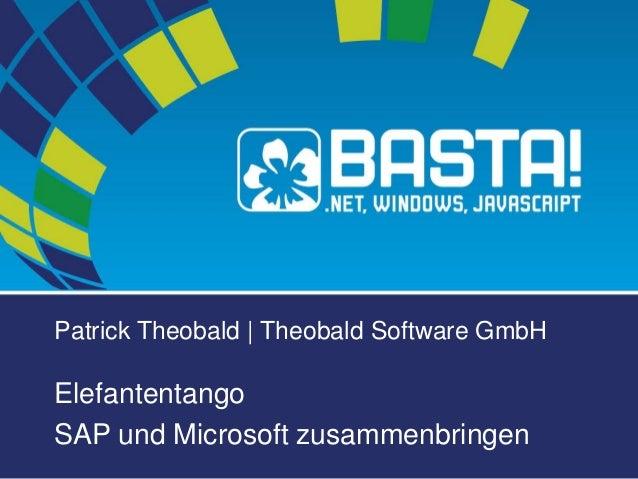 Patrick Theobald | Theobald Software GmbH  Elefantentango  SAP und Microsoft zusammenbringen