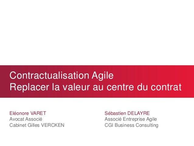 Contractualisation Agile Replacer la valeur au centre du contrat  Eléonore VARET  Avocat Associé  Cabinet Gilles VERCKEN  ...