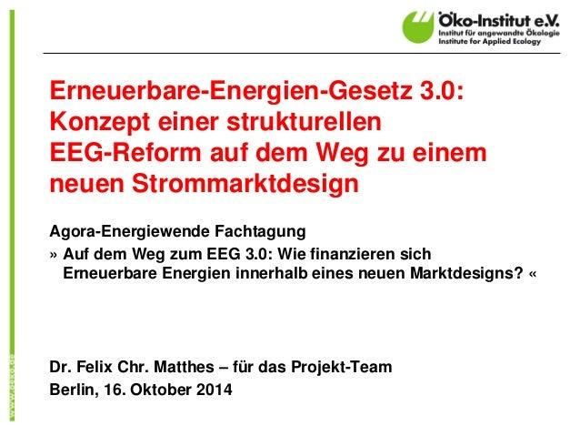 Erneuerbare-Energien-Gesetz 3.0: Konzept einer strukturellen EEG-Reform auf dem Weg zu einem neuen Strommarktdesign  Agora...