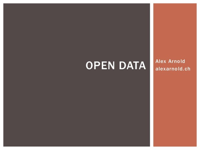 Alex Arnold  alexarnold.ch OPEN DATA