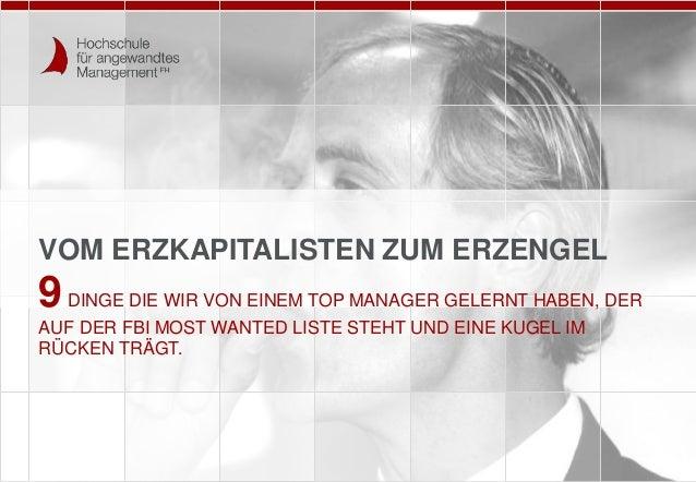 VOM ERZKAPITALISTEN ZUM ERZENGEL 9DINGE DIE WIR VON EINEM TOP MANAGER GELERNT HABEN, DER AUF DER FBI MOST WANTED LISTE STE...