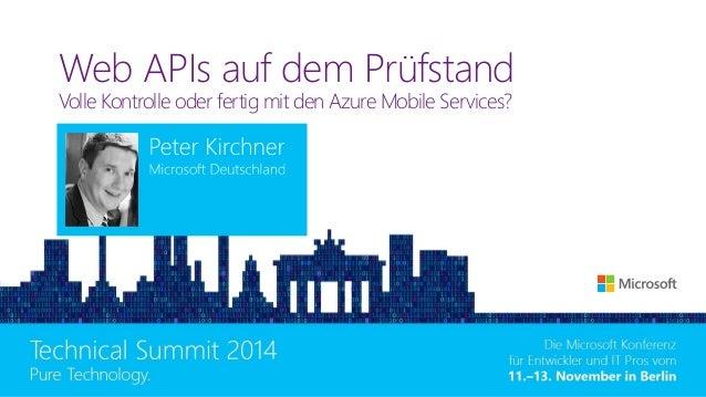 Web APIs auf dem Prüfstand Volle Kontrolle oder fertig mit den Azure Mobile Services?