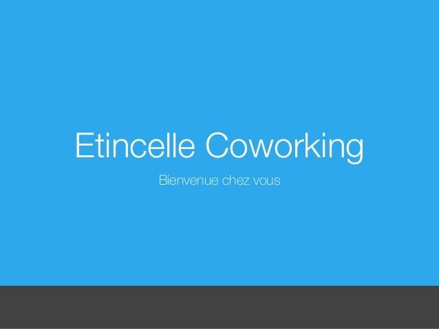 Etincelle Coworking  Bienvenue chez vous