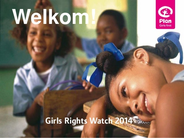 Welkom!  Girls Rights Watch 2014 23-03-11