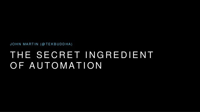 The Secret Ingredient of Automation