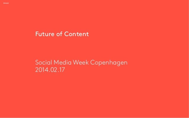 Future of Content @ SMWCPH 2014