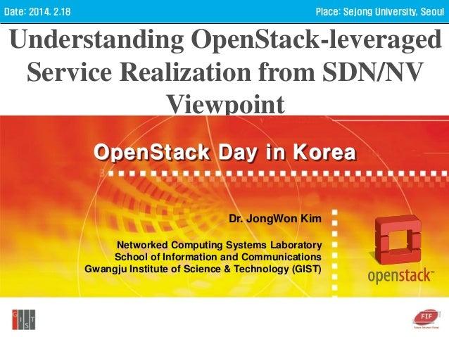 [OpenStack Day in Korea] Understanding OpenStack from SDN/NV Viewpoint