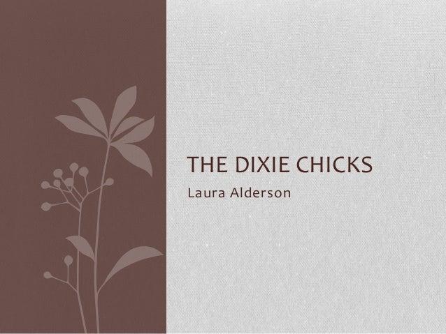 THE DIXIE CHICKS Laura Alderson