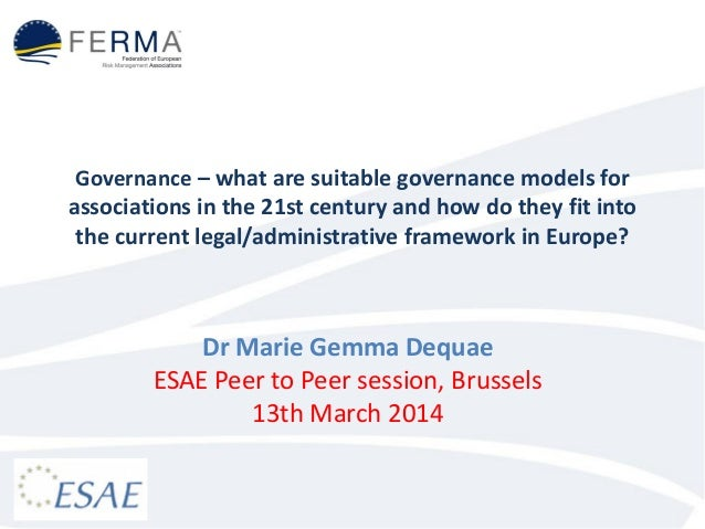 Governance – what are suitable governance models for associations in the 21st century and how do they fit into the current...