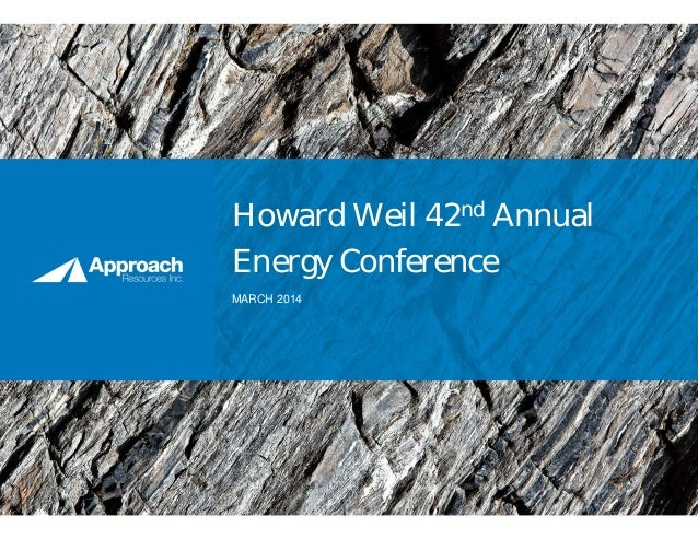 Howard Weil 42nd Annual Energy Conference MARCH 2014