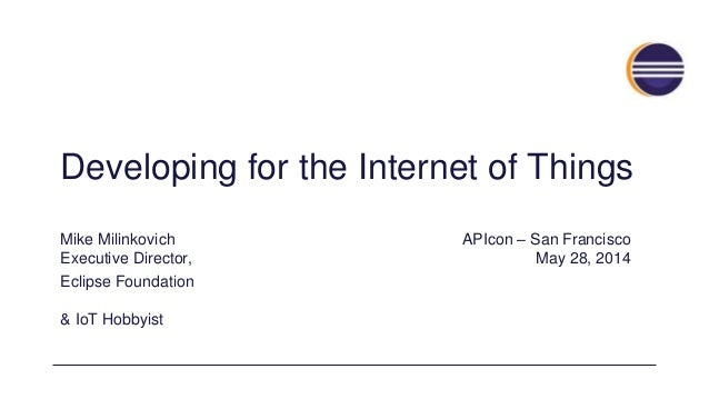 IoT development (APIcon 2014 presentation)
