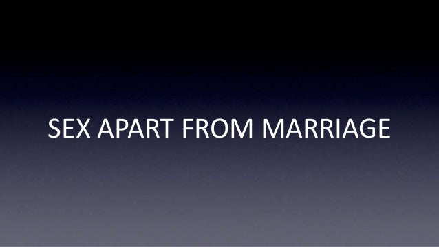 SEX APART FROM MARRIAGE