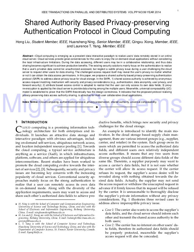 MigrantSystems 1 Shared Authority Based Privacy-preserving Authentication Protocol in Cloud Computing Hong Liu, Student Me...