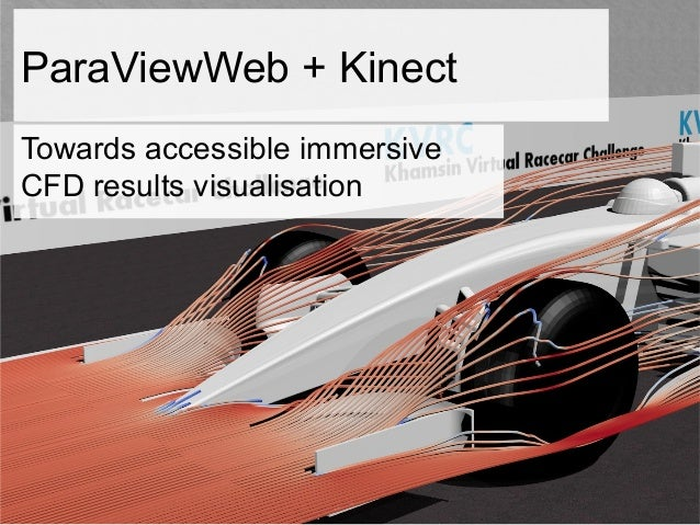 ParaViewWeb + Kinect Towards accessible immersive CFD results visualisation