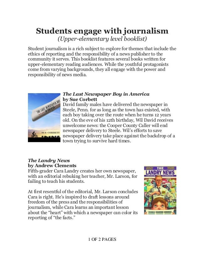 1 OF 2 PAGES Students engage with journalism (Upper-elementary level booklist) Student journalism is a rich subject to exp...