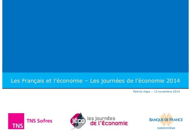 Les Français et l'économie – Les journées de l'économie 2014  Patrick Haas – 13 novembre 2014