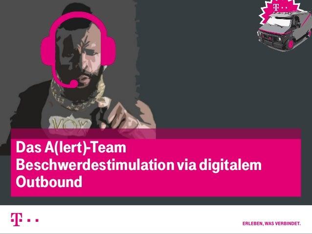Social Media  1  Das A(lert)-Team  Beschwerdestimulation via digitalem  Outbound