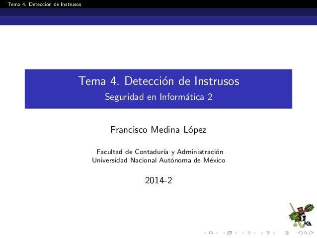 Tema 4. Detecci´on de Instrusos Tema 4. Detecci´on de Instrusos Seguridad en Inform´atica 2 Francisco Medina L´opez Facult...