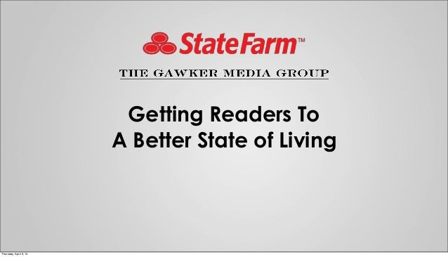 Getting Readers To A Better State of Living Thursday, April 3, 14