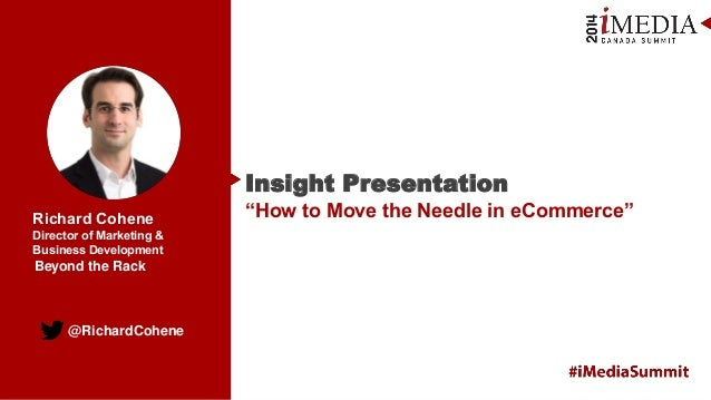 "Insight Presentation: ""How to Move the Needle in eCommerce"""
