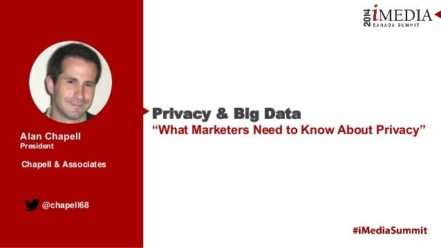 """@chapell68 Alan Chapell President Privacy & Big Data """"What Marketers Need to Know About Privacy"""" Chapell & Associates"""