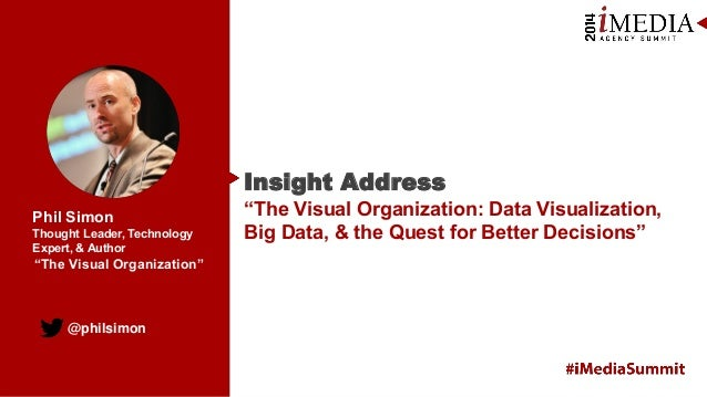 """Insight Address: """"The Visual Organization: Data Visualization, Big Data, & the Quest for Better Decisions"""""""