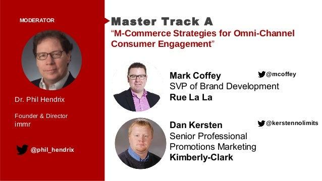 """MODERATOR Mark Coffey SVP of Brand Development Rue La La Master Track A """"M-Commerce Strategies for Omni-Channel Consumer E..."""