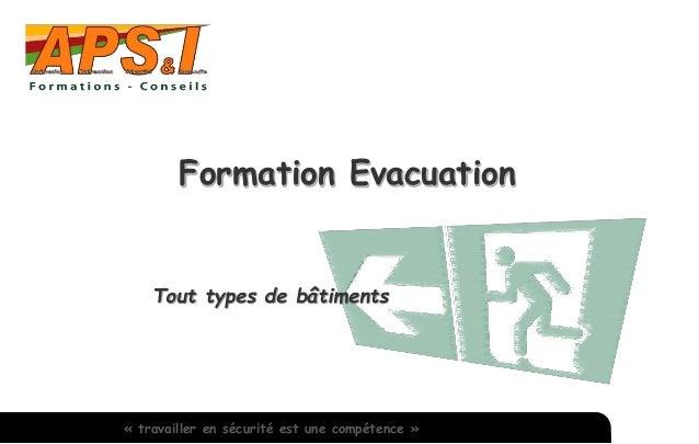 Formation Evacuation  Tout types de bâtiments  « travailler en sécurité est une compétence »