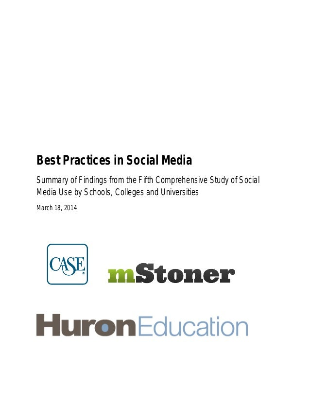 Best Practices in Social Media Summary of Findings from the Fifth Comprehensive Study of Social Media Use by Schools, Coll...