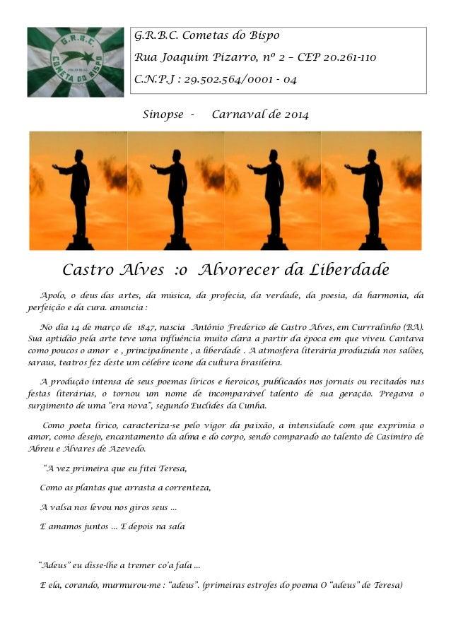 Sinopse - Carnaval de 2014 Castro Alves :o Alvorecer da Liberdade Apolo, o deus das artes, da música, da profecia, da verd...