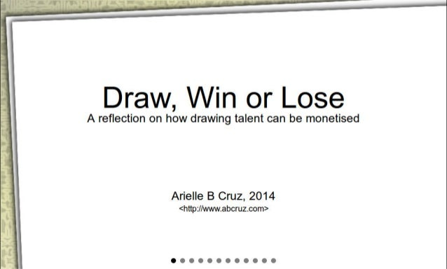 Draw, Win or Lose: a reflection on drawing talent monetisation