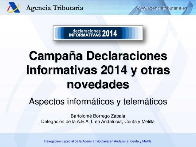 Delegación Especial de la Agencia Tributaria en Andalucía, Ceuta y Melilla Aspectos informáticos y telemáticos Campaña Dec...